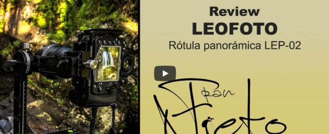 Video prueba de la rótula panorámica Leofoto LEP-02 por Fran Nieto